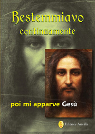 Bestemmiavo continuamente... poi mi apparve Gesù - Gianluigi Sio | Jonathanterrington.com