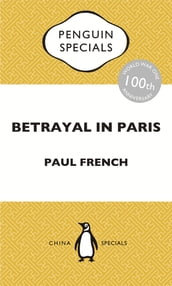 Betrayal in Paris: How the Treaty of Versailles Led to China s Long Revolution: Penguin Specials