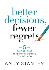 Better Decisions, Fewer Regrets