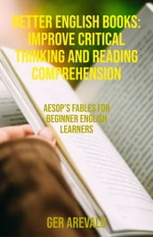 Better English Books: Improve Critical Thinking And Reading Comprehension