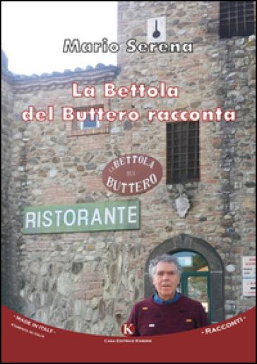 La Bettola del Buttero racconta - Mario Serena | Jonathanterrington.com