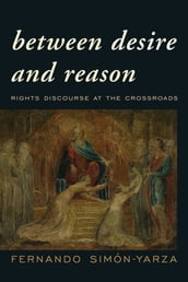 Between Desire and Reason