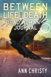 Between Life and Death: Dead Woman s Journal