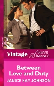 Between Love and Duty (Mills & Boon Vintage Superromance) (A Brother s Word, Book 1)