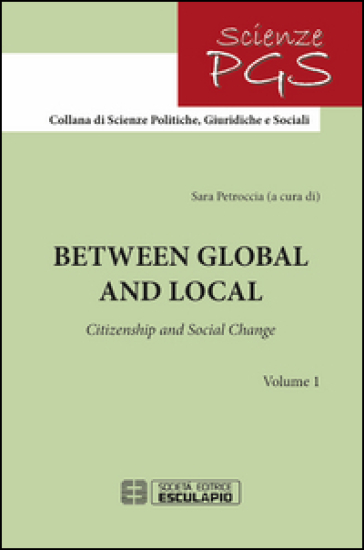 Between global and local. Citizenship and social change - Sara Petroccia |