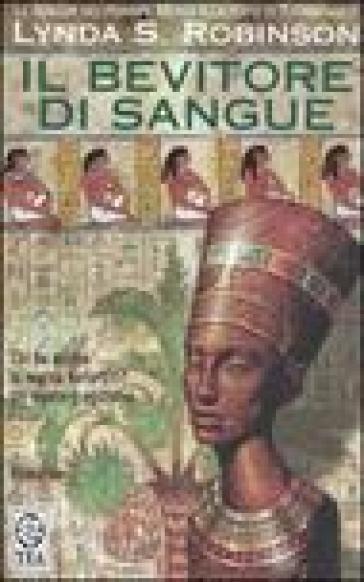 Bevitore di sangue. Le indagini del principe Meren alla corte di Tutankhamon. 5. - Lynda Suzanne Robinson  