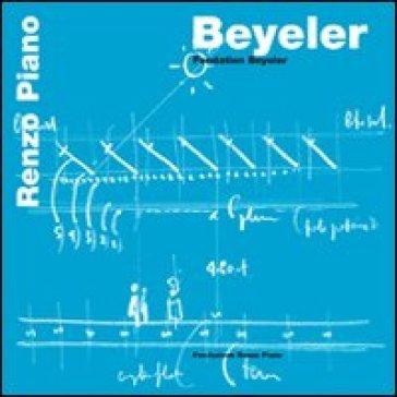 Beyeler. Fondation Beyeler. Ediz. francese e tedesca - Renzo Piano |
