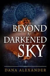Beyond A Darkened Sky