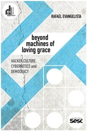 Beyond machines of loving grace
