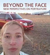 Beyond the Face: New Perspectives on Portraiture