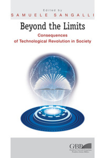 Beyond the limits. Consequences of thechnological revolution in society - Samuele Sangalli |