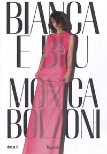 Bianca e Blu. Monica Bolzoni. Ediz. italiana e inglese - A. Albano |