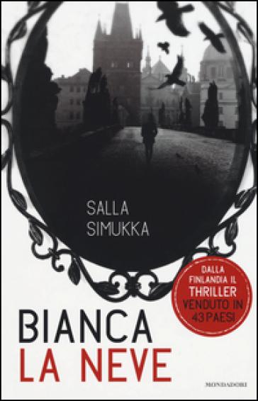 Bianca la neve. Trilogia di Biancaneve - Salla Simukka |