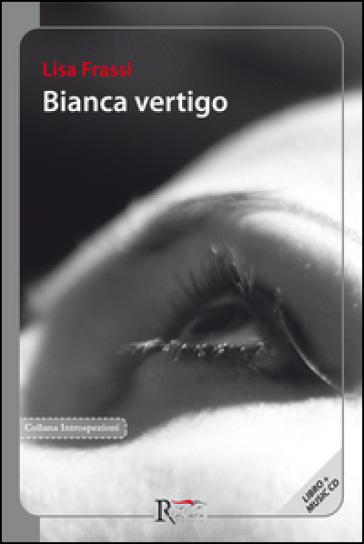 Bianca vertigo. Con CD Audio - Lisa Frassi  