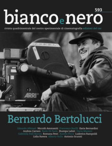 Bianco e nero. Rivista quadrimestrale del centro sperimentale di cinematografia (2019). 593: Bernardo Bertolucci - P. Di Paolo | Ericsfund.org