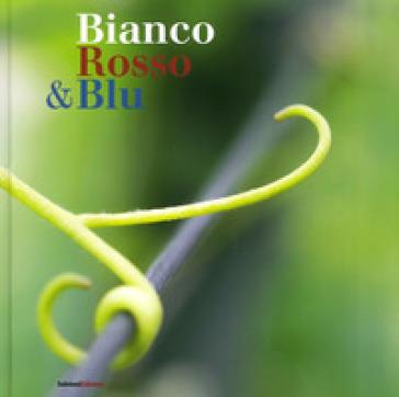 Bianco rosso & blu - Bruno Bergomi | Thecosgala.com