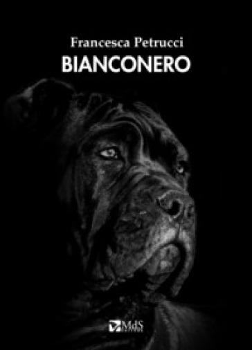 Bianconero - Francesca Petrucci |