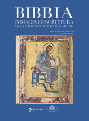 Bibbia. Immagini e scrittura nella Biblioteca Apostolica Vaticana. Ediz. a colori - M. Materni |