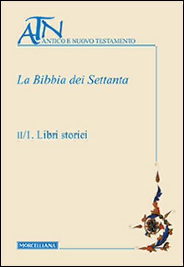 La Bibbia dei Settanta. 2: Libri storici - P. G. Borbone |