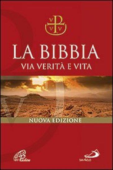 La Bibbia. Via verità e vita. Nuova versione ufficiale della CEI - G. Ravasi  
