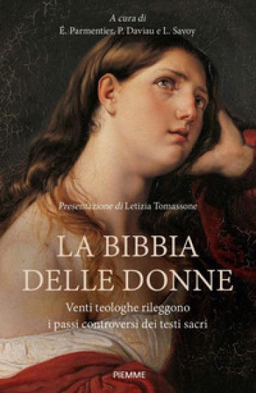La Bibbia delle donne. Venti teologhe rileggono i passi controversi dei testi sacri - E. Parmentier  