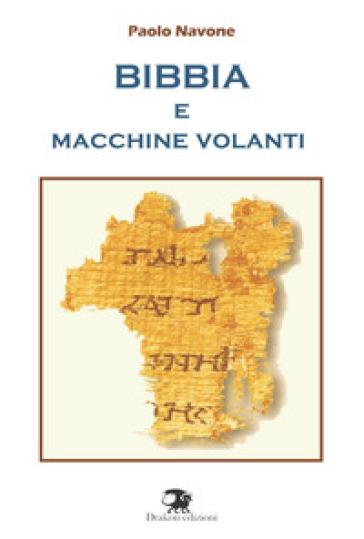 Bibbia e macchine volanti - Paolo Navone  
