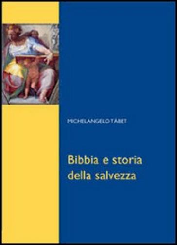 Bibbia e storia della salvezza - Michelangelo Tabet  
