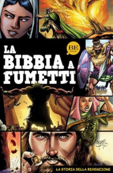 La Bibbia a fumetti. La storia della redenzione - Sergio Cariello | Rochesterscifianimecon.com