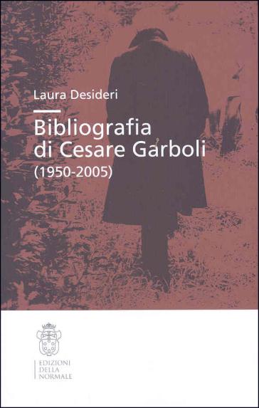 Bibliografia di Cesare Garboli - Laura Desideri | Rochesterscifianimecon.com