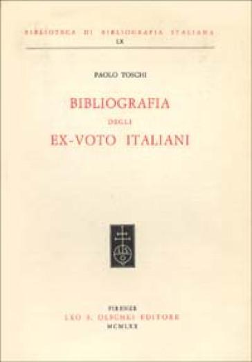 Bibliografia degli ex-voto italiani - Paolo Toschi |
