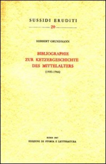 Bibliographie zur Ketzergeschichte des Mittelalters (1900-1966) - Herbert Grundmann |