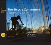 Bicycle Commuter s Pocket Guide