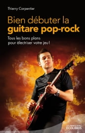 Bien débuter la guitare pop rock