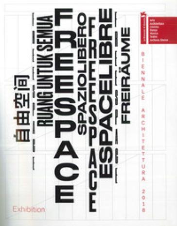 Biennale di Architettura 2018. Freespace. Ediz. inglese