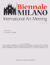 Biennale di Milano International Art Meeting 2019. Ediz. a colori