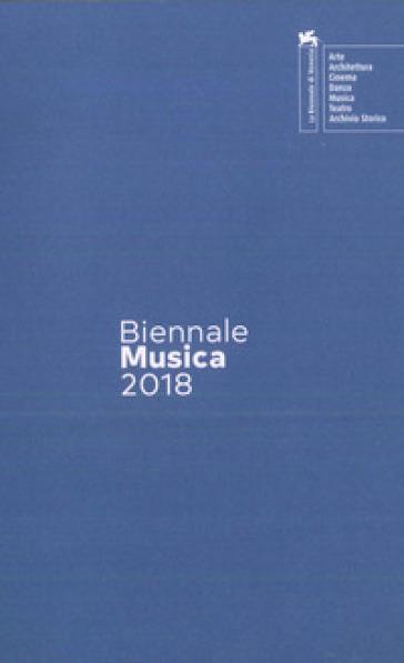 Biennale Musica 2018. Crossing the Atlantic. Ediz. italiana e inglese - Cesare Fertonani |