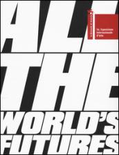 La Biennale di Venezia. 56ª Esposizione internazionale d'arte. All the world's futures (2 vol.)