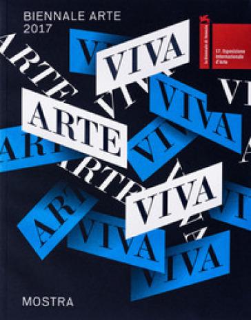 La Biennale di Venezia. 57ª Esposizione internazionale d'arte. Viva arte viva - Fondazione la Biennale di Venezia |