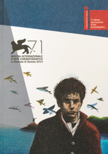 La Biennale di Venezia. 71ª mostra internazionale d'arte cinematografica