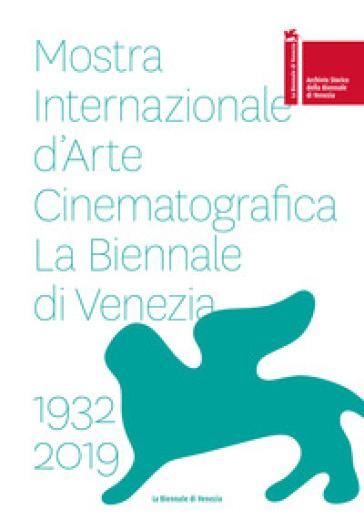 La Biennale di Vienezia. Mostra internazionale d'arte cinematografica 1932-2019 - Archivio storico della Biennale di Venezia | Jonathanterrington.com