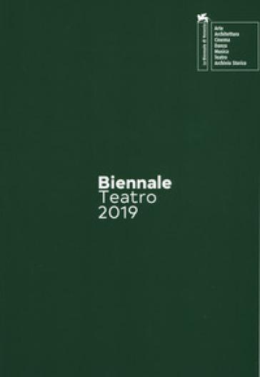 Biennale teatro 2019. Atto terzo: drammaturgie. Ediz. italiana e inglese - L. Filippone | Thecosgala.com