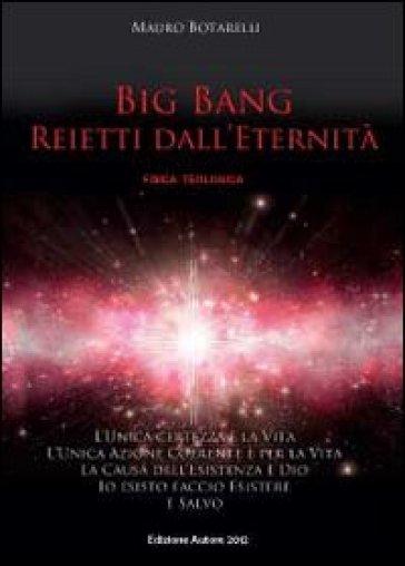 Big Bang. Reietti dall'eternità - Mauro Botarelli   Kritjur.org