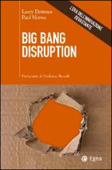 Big Bang disruption. L'era dell'innovazione devastante