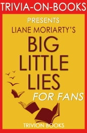 Big Little Lies: A Novel by Liane Moriarty (Trivia-on-Books)