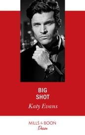Big Shot (Mills & Boon Desire)