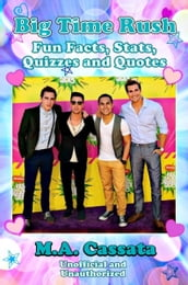 Big Time Rush: Fun Facts, Stats, Quizzes and Quotes