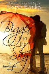 Bigger Than the Sky (Serenity Point #1)