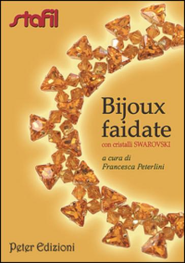 Bijoux faidate con cristalli Swarovski - Francesca Peterlini  