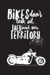 Bikes Don t Leak Oil They Mark Their Territory - Bikers Notebook