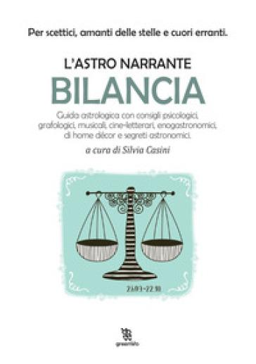 Bilancia. L'astro narrante - S. Casini |